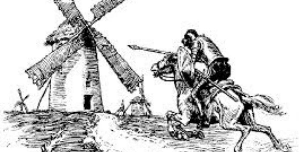 Quixote chasing his windmill